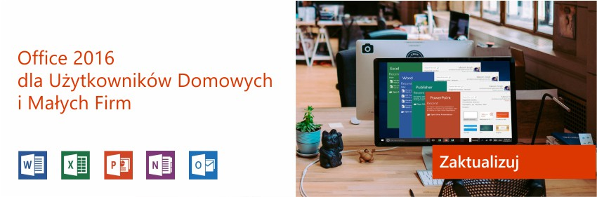 Office 2016 dla użytkowników domowych i małych firm w ofercie ProData Poznań